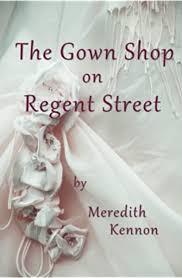 The Gown Shop on Regent Street (Greystone Series): Kennon, Meredith:  9781461092551: Amazon.com: Books