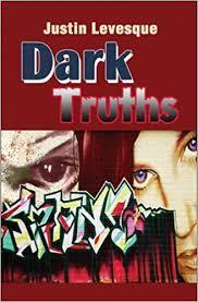 Dark Truths: Justin Levesque: 9781606109182: Amazon.com: Books