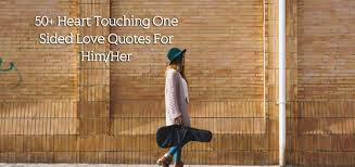 40 Heart Touching One Sided Love Quotes For HimHer Blogkiat Simple Quotes For Quitting One Sided Relationship