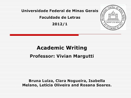 from topic to presentation from topic to presentation universidade federal de minas gerais faculdade de letras 2012 1 academic