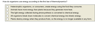 Solved How Do Organisms Use Energy According To The First