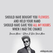 Bruno Mars Quotes Beauteous Bruno Mars When I Was Your Man Quote About Typography Time Sad