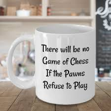 Amazoncom Chess Mugs Life Quotes Gift Idea No Game If Pawns
