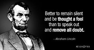 Abraham Lincoln Quote Gorgeous Abraham Lincoln Quote Better To Remain Silent And Be Thought A Fool