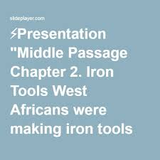 best middle passage ideas text generator font  ⚡presentation middle passage chapter 2 iron tools west africans were making iron tools