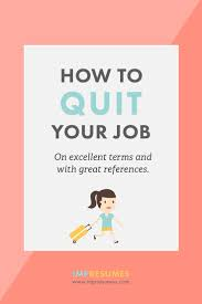 best ideas about how to change careers career how to quit your job on excellent terms