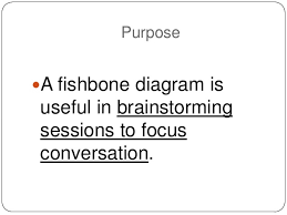 cause and effect diagram   purpose a fishbone