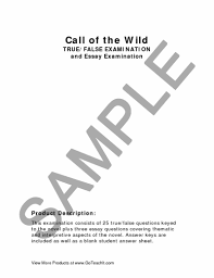 call of the wild the true false essay examination lesson  preview