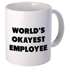 Employee Of The Month Free Online Funny Mug Worlds Okayest Employee 11 Oz Coffee Mugs Funny Inspirational And Sarcasm By A Mug To Keep Tm