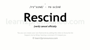 Rescind pronunciation and definition ...