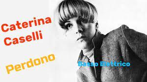 Caterina Caselli - Perdono (Linea di Basso) - YouTube
