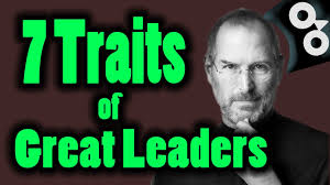 Good Work Traits How To Be A Leader The 7 Great Leadership Traits