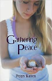 Gathering Peace: Warren, Peggy: 9781475961645: Amazon.com: Books