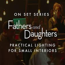 practical lighting. On Set: Fathers \u0026 Daughters \u2013 Practical Lighting S