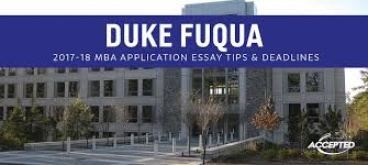 duke fuqua mba application essay tips and deadlines check out more school specific mba essay tips