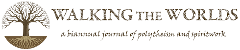 walking journal walking the worlds a biannual journal of polytheism and spiritwork
