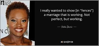 Fences Quotes Magnificent Viola Davis Quote I Really Wanted To Show [in Fences] A Marriage