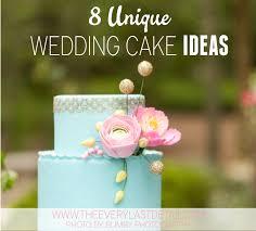 8 Unique Wedding Cake Ideas Every Last Detail