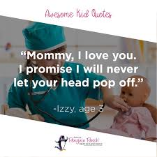 Thanks Hun But Mommys Already Lost Her Mind Funny Kid Quotes