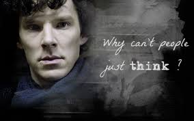 Sherlock Why Cant People Just Think Shelock Wallpapers