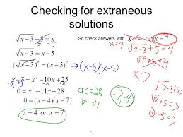 7 checking for extraneous solutions so check answers with