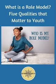 What Is A Role Model Five Qualities That Matter To Youth Roots Of