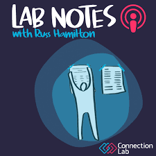 Lab Notes Connection Lab Podcast