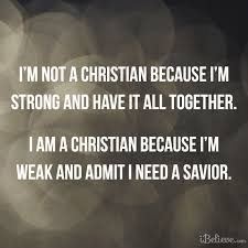 I Am A Christian Quotes Best of 24imagesblogspot I Am Not A Christian Because I Am Strong And