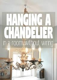 chandelier without wiring how to install chandelier without wiring designs chandelier wiring colors