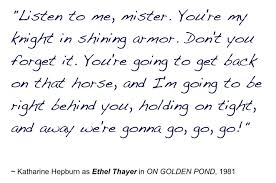 On Golden Pond Quotes Katharine Hepburn in On Golden Pond movie quotes Katharine 79