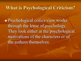 Psychological Criticism Psychological Criticism Assumptions 1 Creative Writing Like