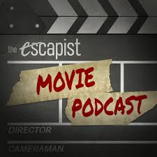The Escapist Movie Podcast