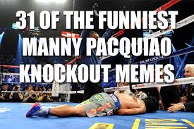 31 of the Funniest Manny Pacquiao Knockout Memes | Total Pro Sports via Relatably.com