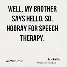 Speech Therapy Quotes Cool Emo Philips Quotes QuoteHD