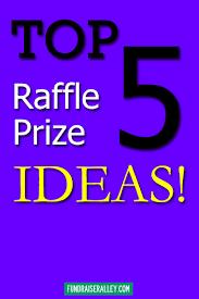 Top 5 Raffle Prize Ideas Fundraiser Alley
