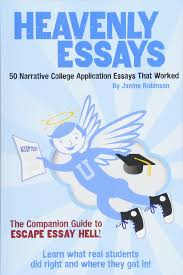 College Application Essays That Worked Heavenly Essays 50 Narrative College Application Essays That Worked