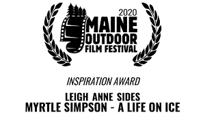 MYRTLE SIMPSON - A LIFE ON ICE - MOFF - Maine Outdoor Film Festival