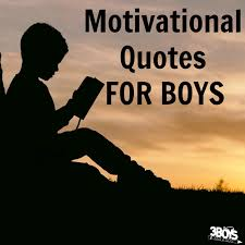 Quotes For Boys Interesting Motivational Quotes For Boys 48 Boys And A Dog