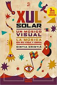 xul solar xul solar un musico visual edicion ampliada cintia cristia