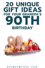 20 gift ideas for your grandpa s 90th birthday