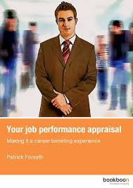 Your Job Performance Appraisal Making It A Career Boosting Experience