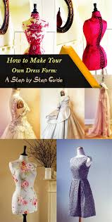 How To Make Fashion Design Dress How To Make Your Own Dress Form A Step By Step Guide Make