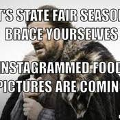 thumb_winter-is-coming-meme-generator-it-s-state-fair-season-brace-yourselves-instagrammed-food-pictures-are-coming-e5aabe.jpg via Relatably.com
