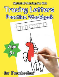 Learn the alphabet and words while coloring with our printable alphabet coloring pages. Alphabet Coloring For Kids Tracing Letters Practice Workbook For Preschool Age 3 Unicorn By Letters Kids Paperback Barnes Noble