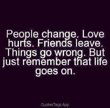 Quotes About Change In Life And Moving On Amazing Life Goes On Pictures Photos And Images For Facebook Tumblr