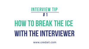 Interview Tip Interview Tip 1 How To Break The Ice With The Interviewer