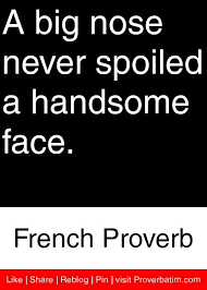 Beautiful Nose Quotes Best Of Quotes About Big Nose 24 Quotes