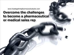 how to become a pharmaceutical rep overcoming the challenges to become a pharmaceutical sales rep how
