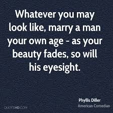 Quotes On Age And Beauty Best Of Phyllis Diller Beauty Quotes QuoteHD