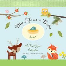 My Life As A Baby First Year Calendar Woodland Friends